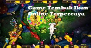 Game Tembak Ikan Online Terpercaya